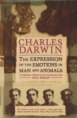 The Expression of the Emotions in Man and Animals: Charles Darwin