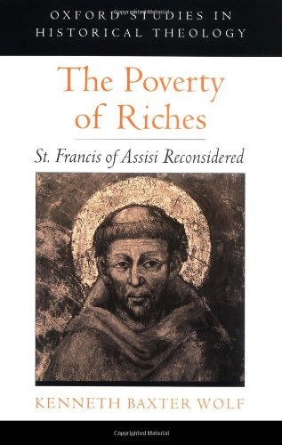 9780195158083: The Poverty of Riches: St. Francis of Assisi Reconsidered (Oxford Studies in Historical Theology)