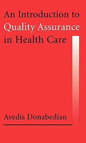 An Introduction to Quality Assurance in Health Care: Avedis Donabedian