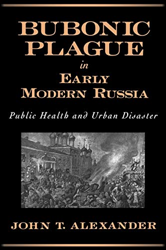 9780195158182: Bubonic Plague in Early Modern Russia: Public Health and Urban Disaster