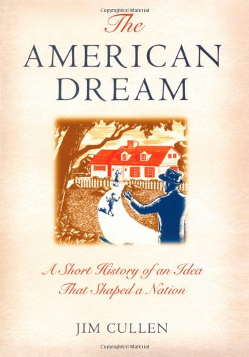 9780195158212: The American Dream: A Short History of an Idea That Shaped a Nation