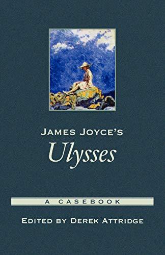 9780195158311: James Joyce's Ulysses: A Casebook (Casebooks in Criticism)