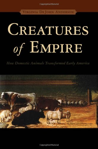 9780195158601: Creatures of Empire: How Domestic Animals Transformed Early America