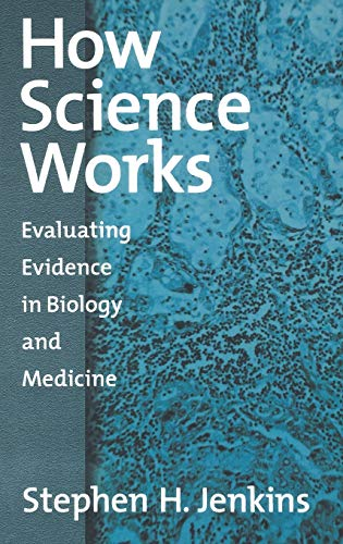 9780195158946: How Science Works: Evaluating Evidence in Biology and Medicine