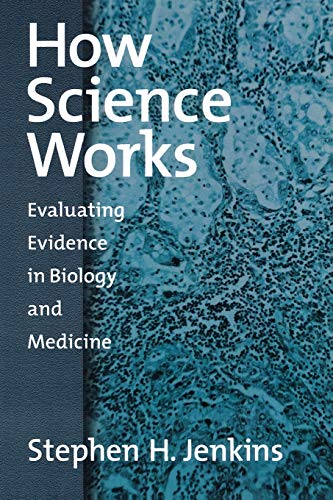 9780195158953: How Science Works: Evaluating Evidence in Biology and Medicine