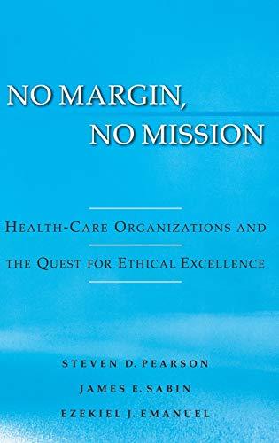 No Margin, No Mission: Health Care Organizations: Pearson, Steven D.,