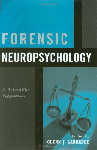 9780195158991: Forensic Neuropsychology: A Scientific Approach
