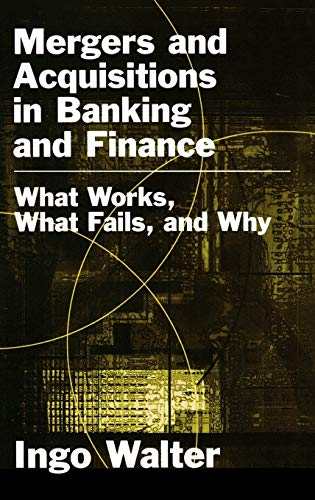 9780195159004: Mergers and Acquisitions in Banking and Finance: What Works, What Fails, and Why (Economics & Finance)
