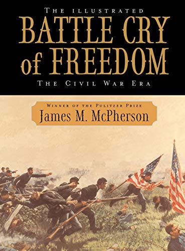 9780195159011: The Illustrated Battle Cry of Freedom: The Civil War Era