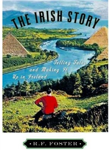 9780195159028: The Irish Story: Telling Tales and Making It Up in Ireland