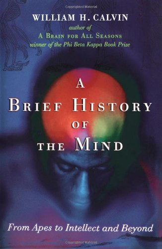 9780195159073: A Brief History of the Mind: From Apes to Intellect and Beyond