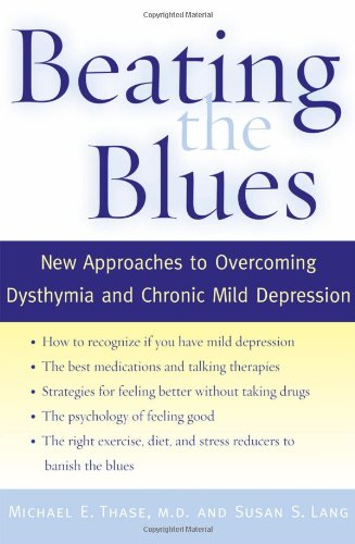9780195159189: Beating the Blues: New Approaches to Overcoming Dysthymia and Chronic Mild Depression