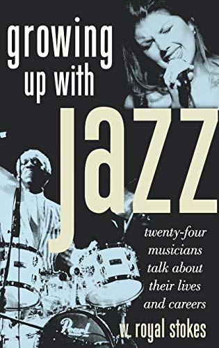 9780195159271: Growing Up with Jazz: Twenty-Four Musicians Talk about Their Lives and Careers