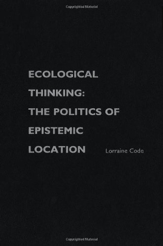 9780195159431: Ecological Thinking: The Politics of Epistemic Location (Studies in Feminist Philosophy)