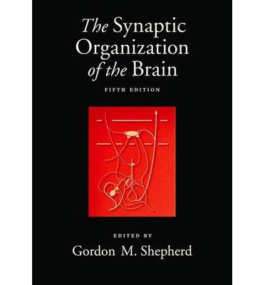 9780195159554: The Synaptic Organization of the Brain