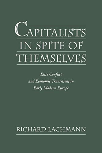 9780195159608: Capitalists in Spite of Themselves: Elite Conflict and European Transitions in Early Modern Europe (Elite Conflict and Economic Transitions in Early Modern Euro)