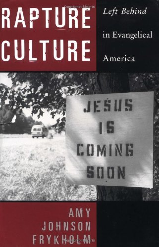 9780195159837: Rapture Culture: Left Behind in Evangelical America