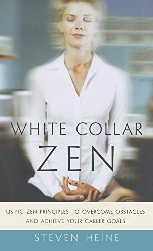 9780195160031: White Collar Zen: Using Zen Principles to Overcome Obstacles and Achieve Your Career Goals