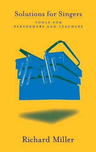 Solutions for Singers: Tools for Performers and: Miller, Richard