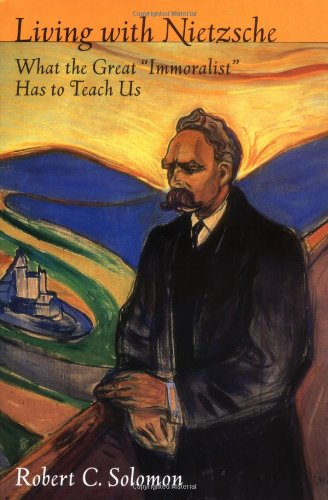 """9780195160147: Living with Nietzsche: What the Great """"Immoralist"""" has to Teach Us"""