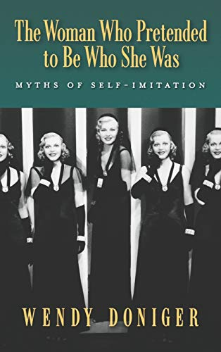 9780195160161: The Woman Who Pretended to Be Who She Was: Myths of Self-Imitation