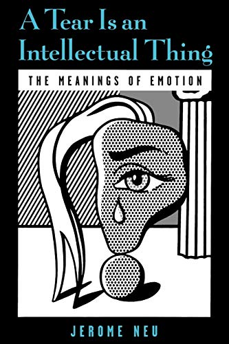 9780195160291: A Tear Is an Intellectual Thing: The Meanings of Emotion