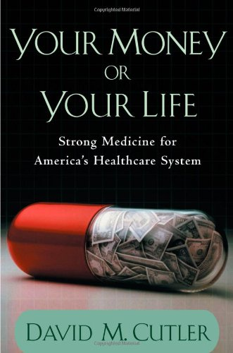 9780195160420: Your Money or Your Life: Strong Medicine for America's Health Care System