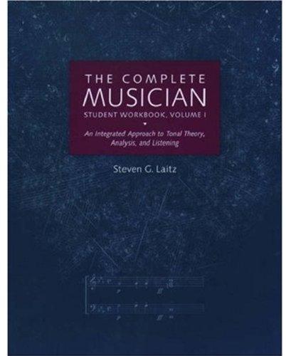The Complete Musician Vol. I : An: Steven G. Laitz