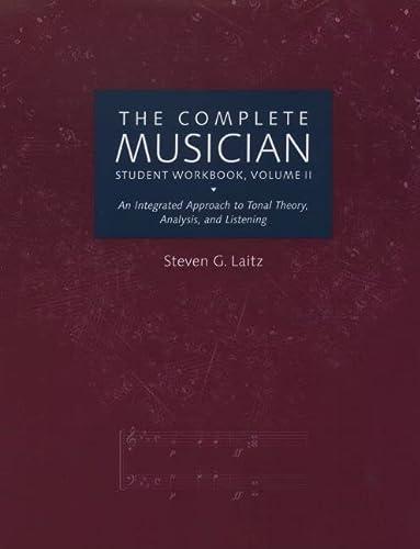 The Complete Musician Student Workbook, Volume II: Laitz, Steven G.