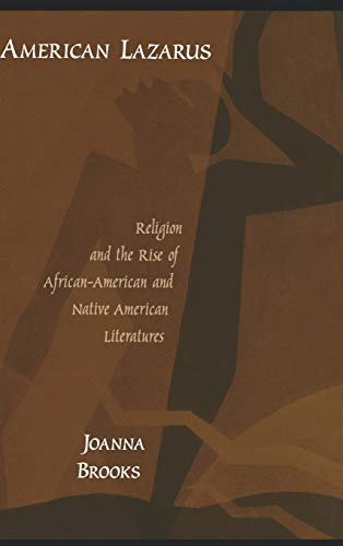 American Lazarus: Religion and the Rise of: Brooks, Joanna
