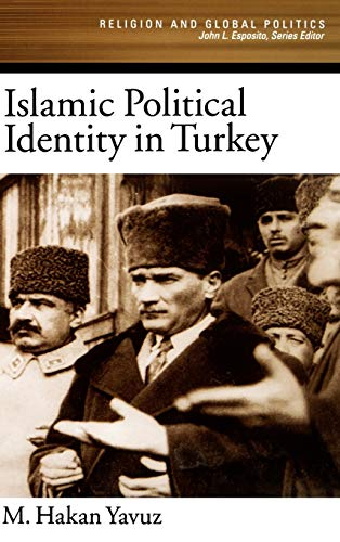 9780195160857: Islamic Political Identity in Turkey (Religion and Global Politics)