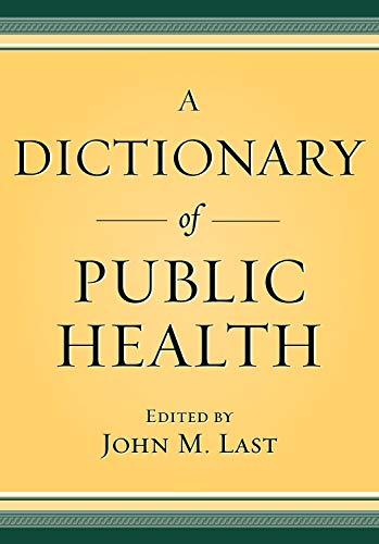 9780195160901: A Dictionary of Public Health