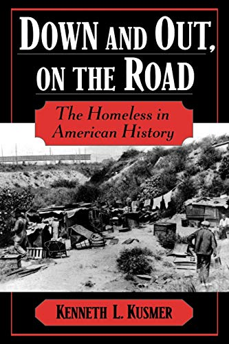 9780195160963: Down and Out, on the Road: The Homeless in American History