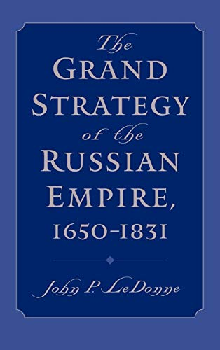 9780195161007: The Grand Strategy of the Russian Empire, 1650-1831