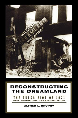 9780195161038: Reconstructing the Dreamland: The Tulsa Riot of 1921: Race, Reparations, and Reconciliation