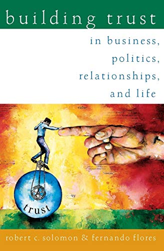 9780195161113: Building Trust: In Business, Politics, Relationships, and Life
