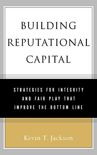 9780195161380: Building Reputational Capital: Strategies for Integrity and Fair Play that Improve the Bottom Line