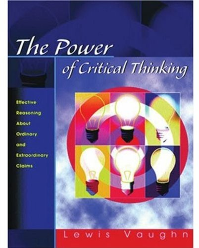 9780195161427: The Power of Critical Thinking: Effective Reasoning About Ordinary and Extraordinary Claims