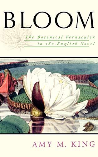 9780195161519: Bloom: The Botanical Vernacular in the English Novel