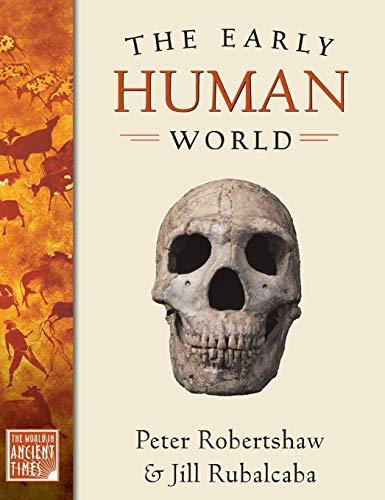 The Early Human World: Robertshaw, Peter, Rubalcaba,