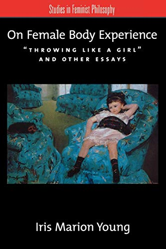 9780195161939: On Female Body Experience: Throwing Like a Girl and Other Essays (Studies in Feminist Philosophy)