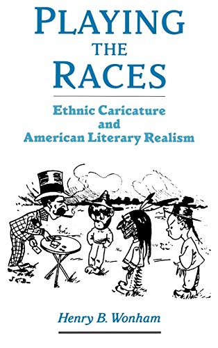 9780195161946: Playing the Races: Ethnic Caricature and American Literary Realism (United States)
