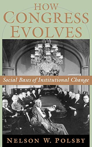 9780195161953: How Congress Evolves: Social Bases of Institutional Change