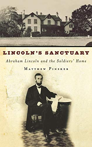 9780195162066: Lincoln's Sanctuary: Abraham Lincoln and the Soldiers' Home