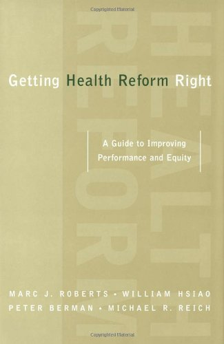 9780195162325: Getting Health Reform Right: A Guide to Improving Performance and Equity