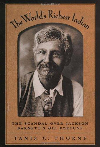 9780195162332: The World's Richest Indian: The Scandal over Jackson Barnett's Oil Fortune