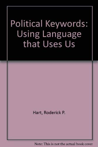 9780195162387: Political Keywords: Using Language that Uses Us