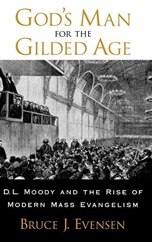 God's Man for the Gilded Age: D.L.: Evensen, Bruce J.