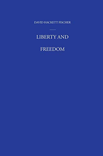 9780195162530: Liberty and Freedom: A Visual History of America's Founding Ideas (America: a cultural history)