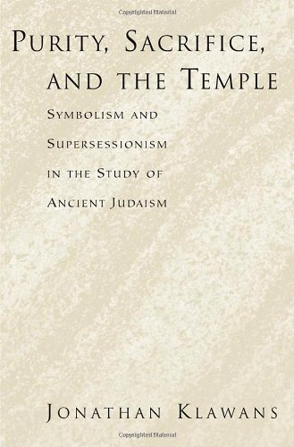 9780195162639: Purity, Sacrifice, and the Temple: Symbolism and Supersessionism in the Study of Ancient Judaism